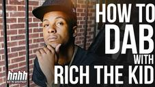 How To DAB (Dance) with Rich The Kid | Presented by Hotnewhiphop.com