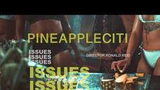 """PineappleCITI Returns WIth Visuals For """"Issues"""""""
