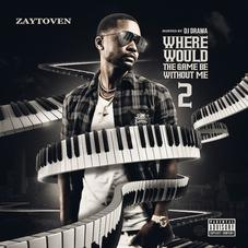 """Download Zaytoven's New Mixtape """"Where Would The Game Be Without Me 2"""""""