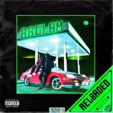 """88GLAM Release """"88GLAM RELOADED"""" Featuring 2 Chainz & Nav"""