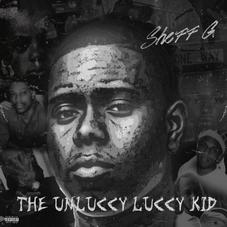 """Sheff G's Debut Project """"THE UNLUCCY LUCCY KID"""" Is Here"""