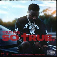 "Troy Ave Keeps It 100 On ""So True"""