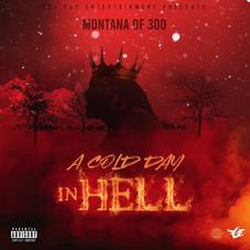 """Montana Of 300 Unleashes New Tape """"Cold Day In Hell"""""""