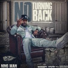 """Nino Man Delivers Raw Bars On New Project """"No Turning Back"""""""