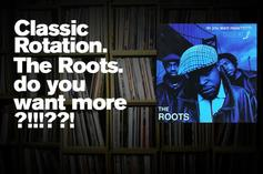 """Classic Rotation: The Roots' """"Do You Want More?!!!??!"""""""