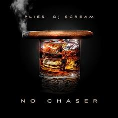 Plies - No Chaser (Hosted By DJ Scream)