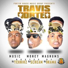 Travis Porter - Music Money Magnums (Hosted By DJ Teknikz, DJ Scre