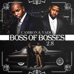 Cam'ron & Vado - Boss Of All Bosses 2.8: Road To 3.0