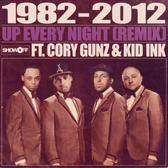 1982 - Up Every Night (Remix) Feat. Cory Gunz & Kid Ink