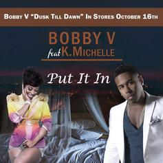 Bobby Valentino - Put It In Feat. K. Michelle