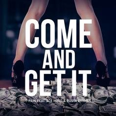 T-Pain - Come & Get It Feat. Ace Hood & Busta Rhymes