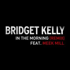 Bridget Kelly - In The Morning (Remix) Feat. Meek Mill
