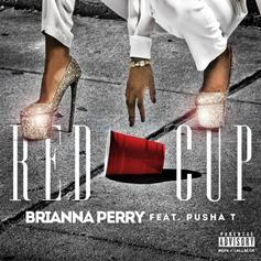 Brianna Perry - Red Cup Feat. Pusha T