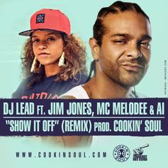 DJ Lead - Show It Off (Remix)  Feat. Jim Jones, MC Melodee & Al (Prod. By Cookin Soul)