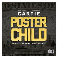 Cartie - Poster Child  (Prod. By Mike Will Made It)