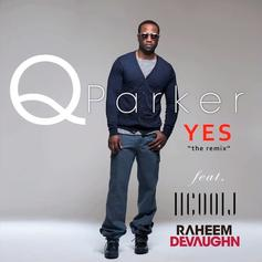 Q. Parker - Yes (Remix) Feat. LL Cool J & Raheem DeVaughn