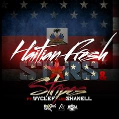 Haitian Fresh - Stars & Stripes Feat. Wyclef Jean & Shanell