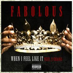 Fabolous - When I Feel Like It   Feat. 2 Chainz (Prod. By David D.A. Doman)