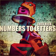 Trev Rich - Numbers To Letters  (Prod. By Brinky Beats)
