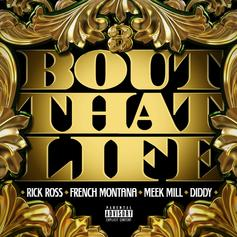 Rick Ross - Bout That Life  [CDQ/Mastered] Feat. Diddy, Meek Mill & French Montana