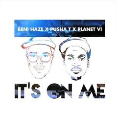 Beni Haze - It's On Me Feat. Pusha T & Planet VI