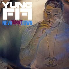Yung Fif - Neva Turnt Down  (Prod. By DJ Swish & DJ Official)