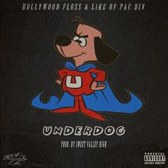 Hollywood Floss - UNDERDOG Feat. Like (Of Pac Div)