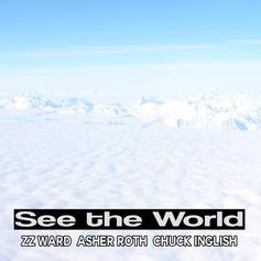 Asher Roth - See The World (Remix)  Feat. Chuck Inglish & ZZ Ward (Prod. By Blended Babies)