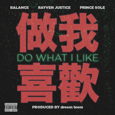 Balance - Do What I Like Feat. Rayven Justice & Prince Sole