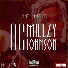 Jae Millz - OG Millzy Johnson
