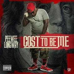 Peewee Longway - Cost To Be Me