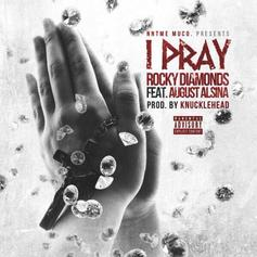 Rocky Diamonds - I Pray Feat. August Alsina