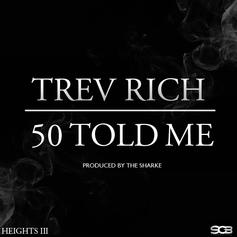 Trev Rich - 50 Told Me