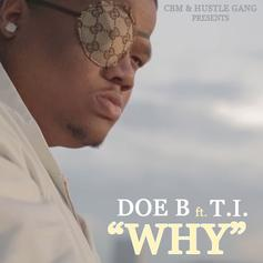 Doe B - Why Feat. T.I.