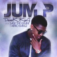 Derek King - Jump (Remix) Feat. Kirko Bangz & Sage The Gemini