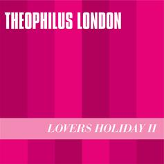 Theophilus London - Lovers Holiday 2