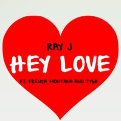 Ray J - Hey Love Feat. French Montana & Tyga