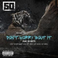 50 Cent - Don't Worry 'Bout It Feat. Yo Gotti