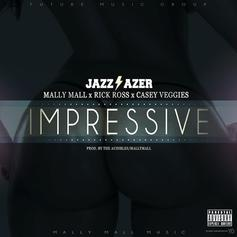 Jazz Lazer - Impressive Feat. Mally Mall, Rick Ross & Casey Veggies