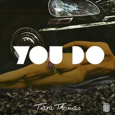 Tiara Thomas - You Do