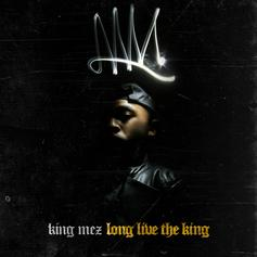 King Mez - Long Live The King