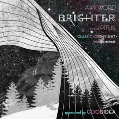 AWKWORD - Brighter  (Prod. By Pitus)