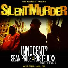 Innocent? - Silent Murder  Feat. Sean Price & Ruste Juxx