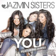 Jazmin Sisters - You Feat. Iamsu!