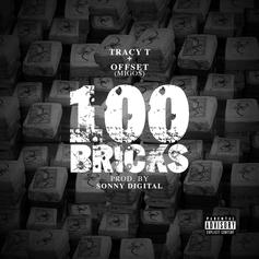 Tracy T - 100 Bricks  Feat. Offset (Prod. By Sonny Digital)