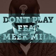 Young Chris - Don't Play Feat. Meek Mill