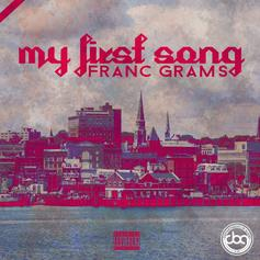 Franc Grams - My First Song  (Prod. By A-Nice)