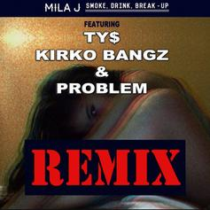 Mila J - Smoke, Drink, Break-Up Feat. Ty Dolla $ign, Kirko Bangz & Problem