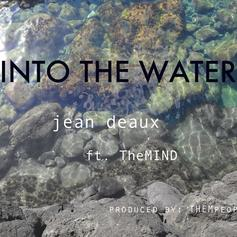Jean Deaux - Into The Water Feat. TheMIND