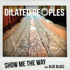 Dilated Peoples - Show Me The Way  Feat. Aloe Blacc (Prod. By Jake One)
